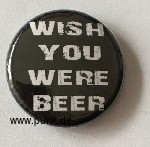 Wish you were beer Button / Badge