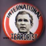 INTERNATIONAL TERRORIST Button