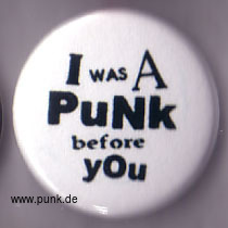 : I was a punk before you Button