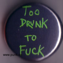 : Too drunk to fuck Button