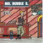 MR. BUBBLE B AND THE COCONUTS: Bum