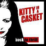 Kitty in a Casket: KITTY IN A CASKET - Back to Thrill