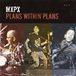 MxPx - Plans Within Plans