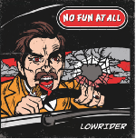 : No Fun At All - Lowrider (Reissue) CD