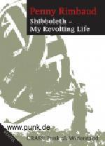: Penny Rimbaud: Shibboleth - My Revolting Life . Crass: Punk als Widerstand