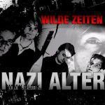 WILDE ZEITEN: Nazi Alter - Single