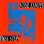 Noise Annoys: First Step CD