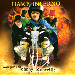 Hake Inferno: Johnny Knoxville CD