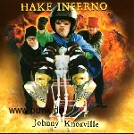 : Hake Inferno - Johnny Knoxville EP