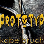 Prototyp: Kabelbruch (Download)