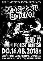 : Monster Squad, Dead 77, Protest Grotesk